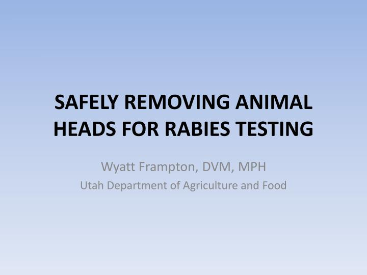 Safely removing animal heads for rabies testing
