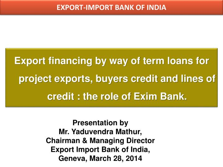 EXPORT-IMPORT BANK OF INDIA
