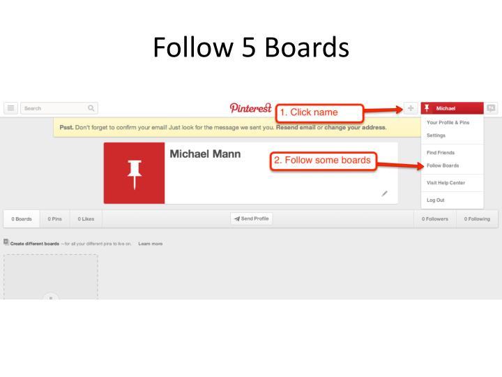 Follow 5 Boards