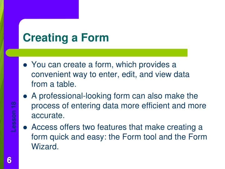 You can create a form, which provides a convenient way to enter, edit, and view data from a table.