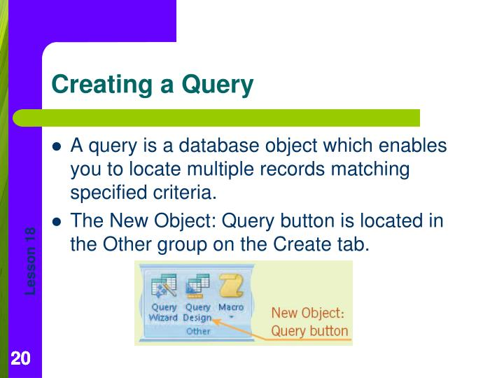 A query is a database object which enables you to locate multiple records matching specified criteria.