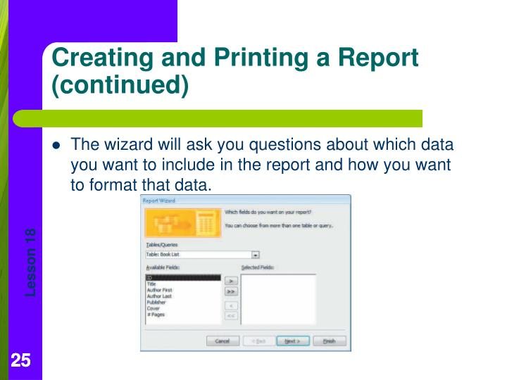 The wizard will ask you questions about which data you want to include in the report and how you want to format that data.