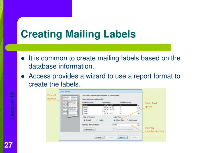 It is common to create mailing labels based on the database information.