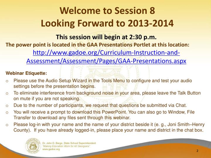 Welcome to session 8 looking forward to 2013 2014