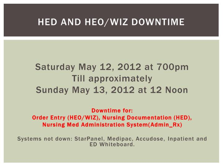 Hed and heo wiz downtime1