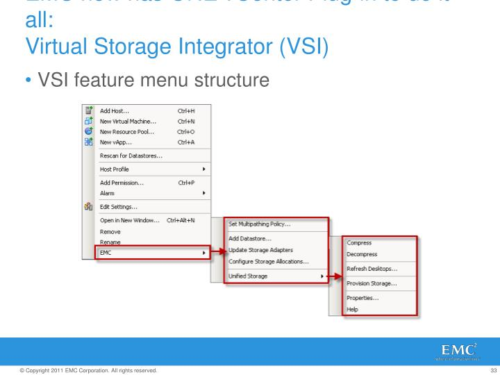 EMC now has ONE vCenter Plug-in to do it all: