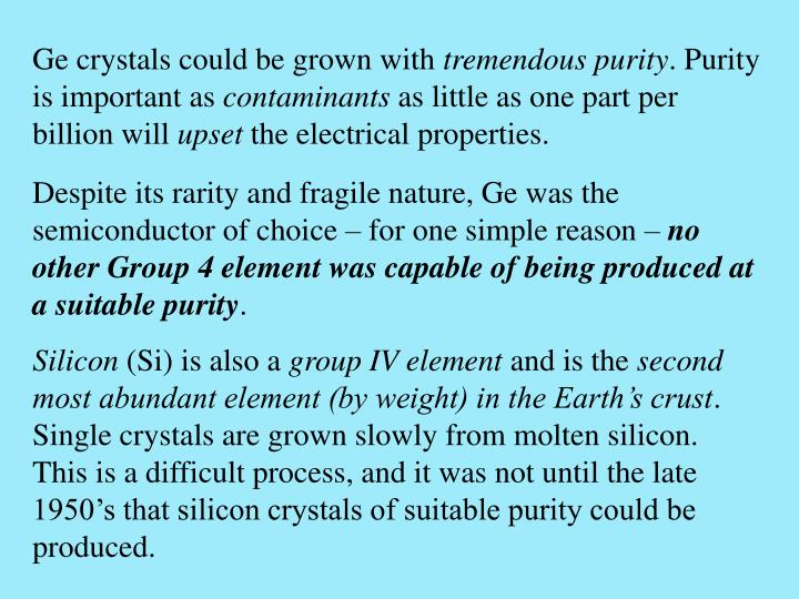 Ge crystals could be grown with