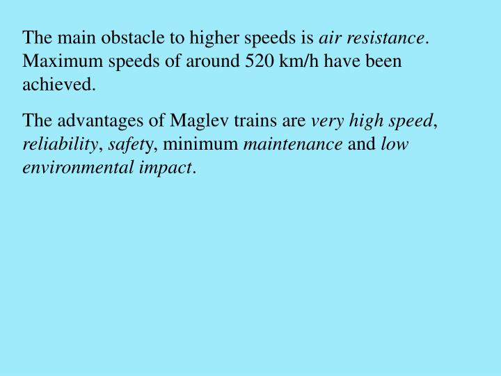 The main obstacle to higher speeds is