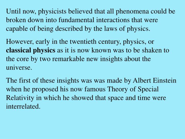 Until now, physicists believed that all phenomena could be broken down into fundamental interactions...