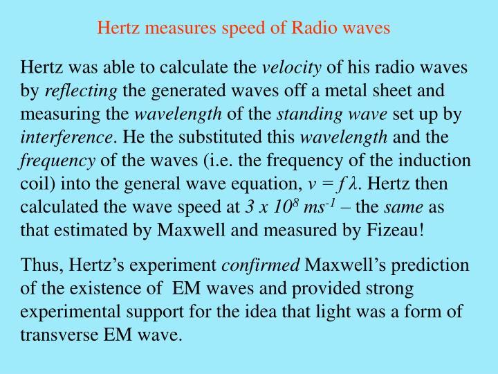 Hertz measures speed of Radio waves