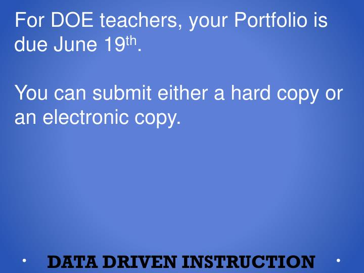 For DOE teachers, your Portfolio is due June 19