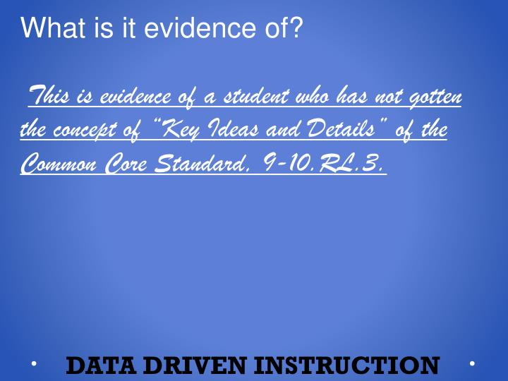 What is it evidence of?