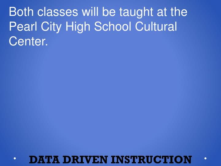 Both classes will be taught at the Pearl City High School Cultural Center.