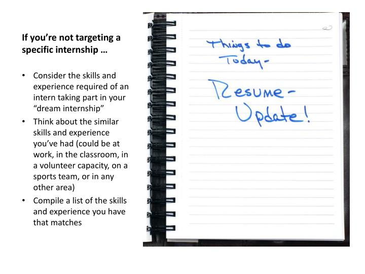 If you're not targeting a specific internship …