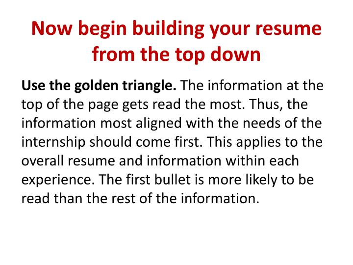 Now begin building your resume from the top down