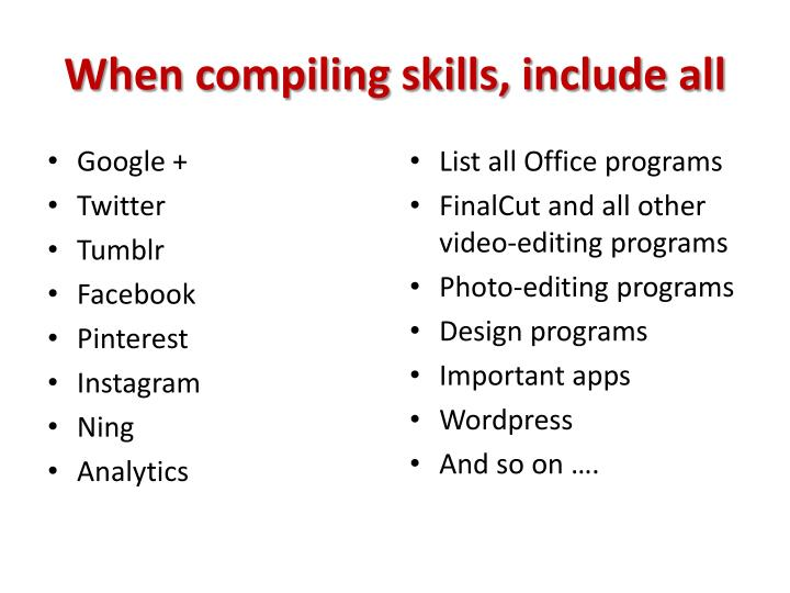 When compiling skills, include all