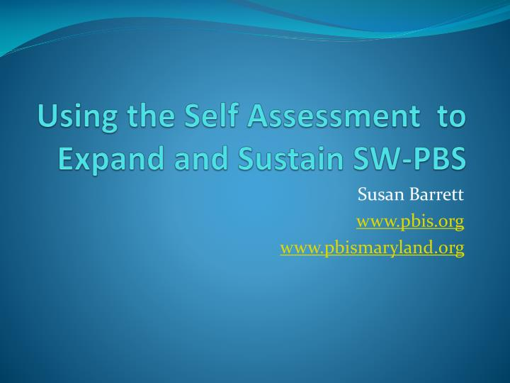 Using the Self Assessment  to Expand and Sustain SW-PBS