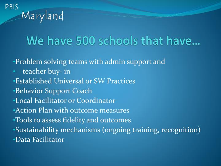 We have 500 schools that have…