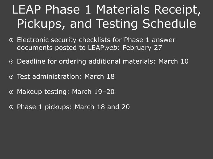 LEAP Phase 1 Materials Receipt, Pickups, and Testing Schedule