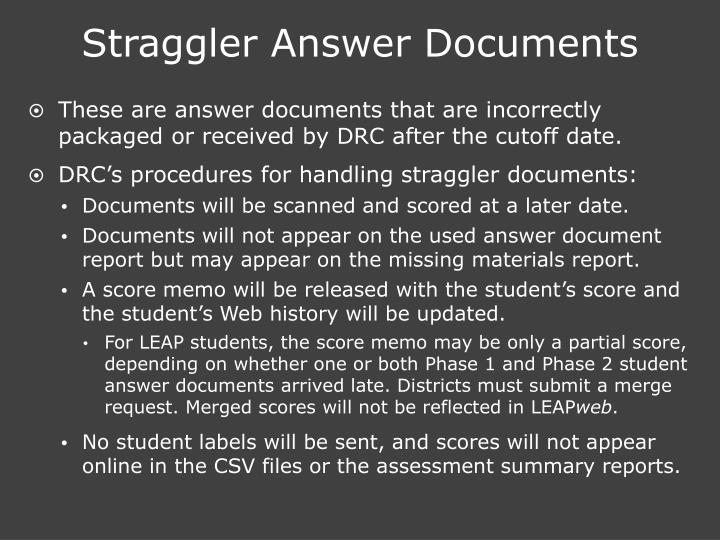 Straggler Answer Documents