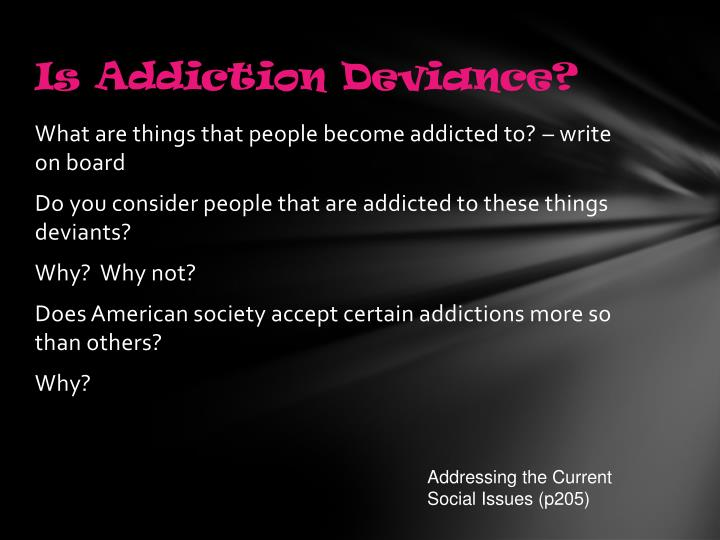 Is Addiction Deviance?