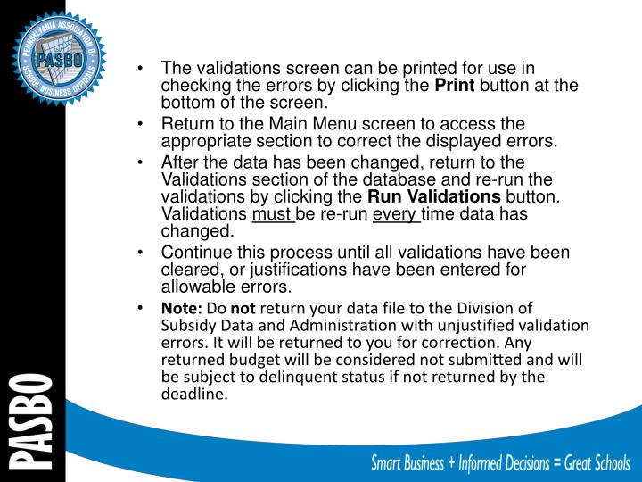 The validations screen can be printed for use in checking the errors by clicking the