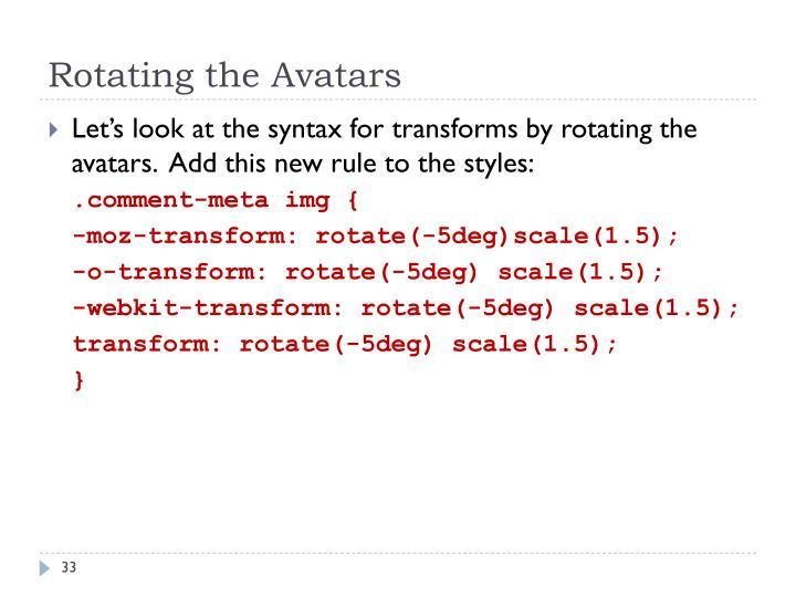 Rotating the Avatars