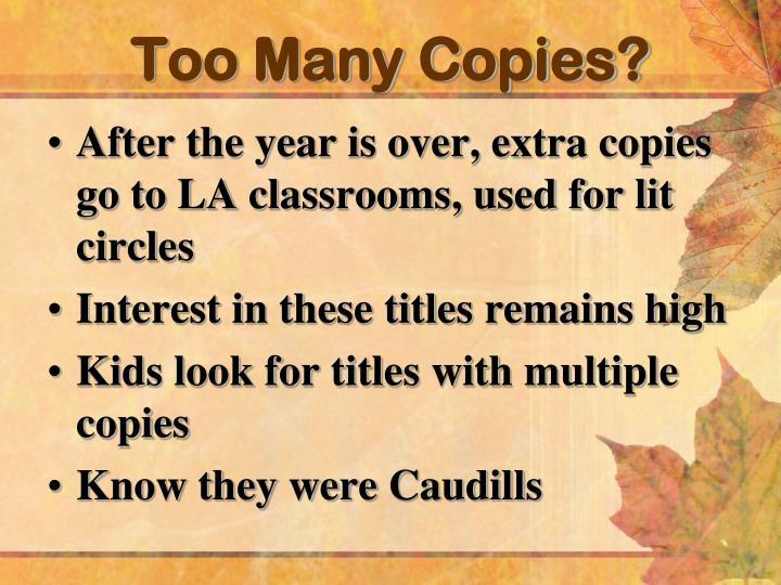 Too Many Copies?