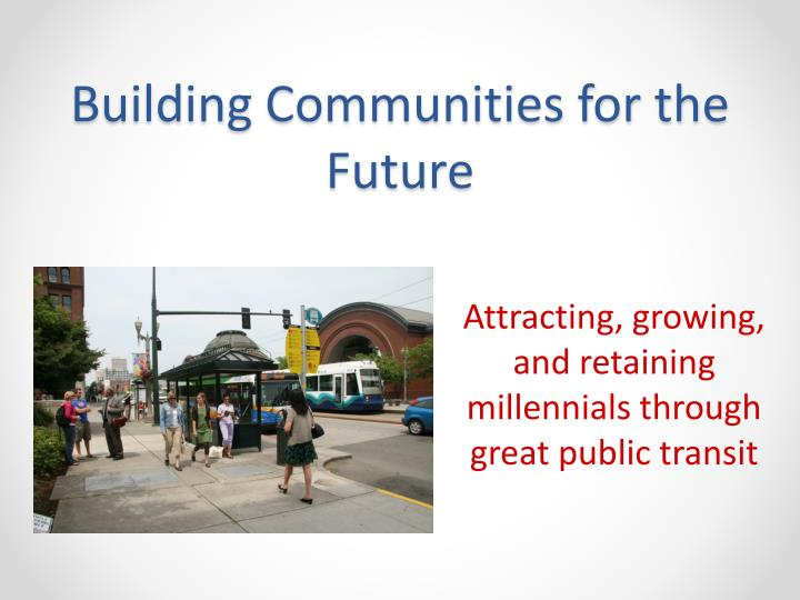 Building Communities for the Future