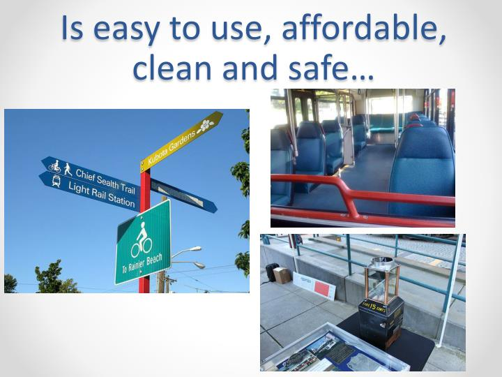 Is easy to use, affordable, clean and safe…