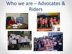 who we are advocates riders