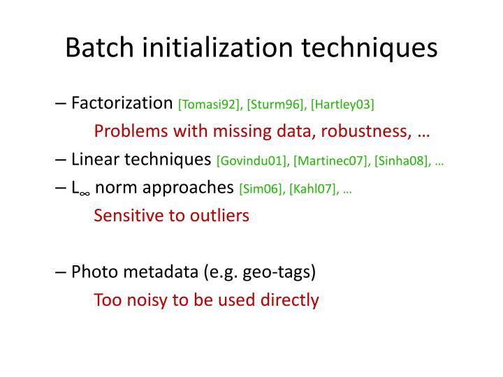 Batch initialization techniques