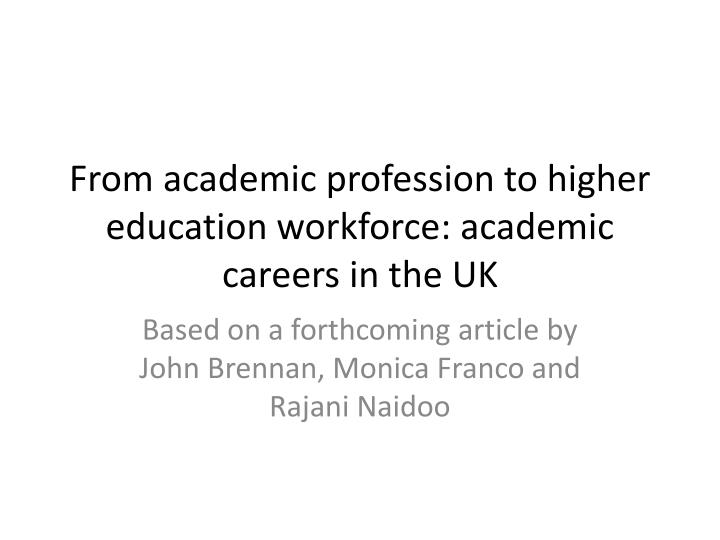 From academic profession to higher education workforce academic careers in the uk