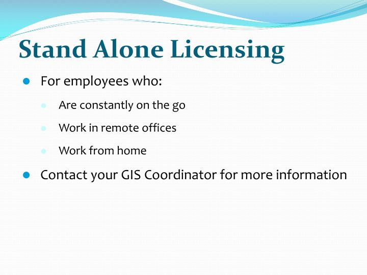 Stand Alone Licensing