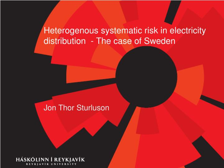 Heterogenous systematic risk in electricity distribution the case of sweden