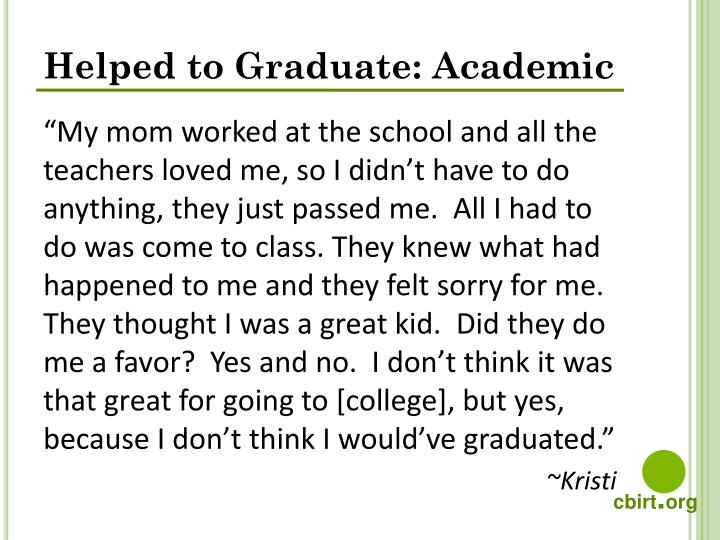 Helped to Graduate: Academic