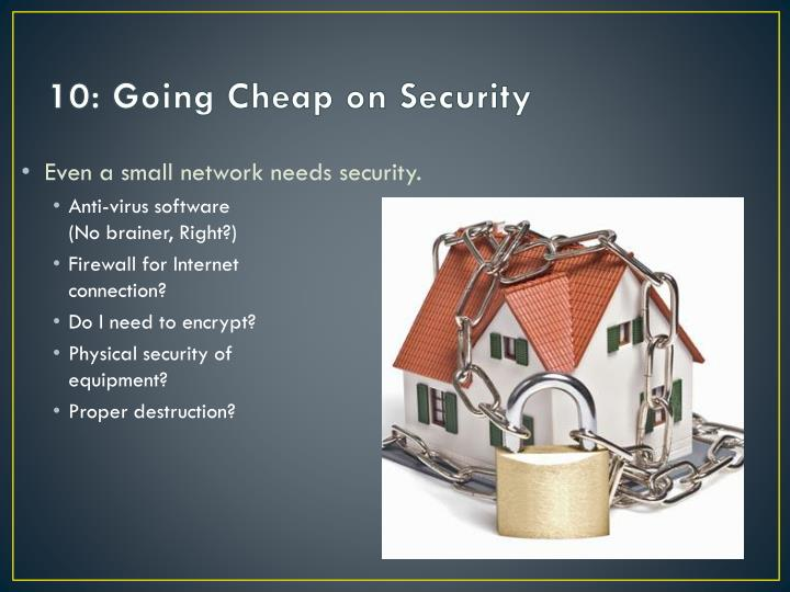 10: Going Cheap on Security