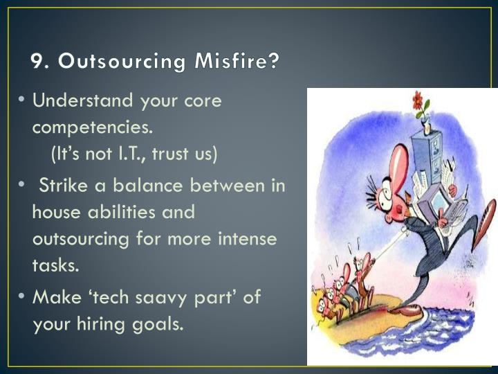 9. Outsourcing Misfire?