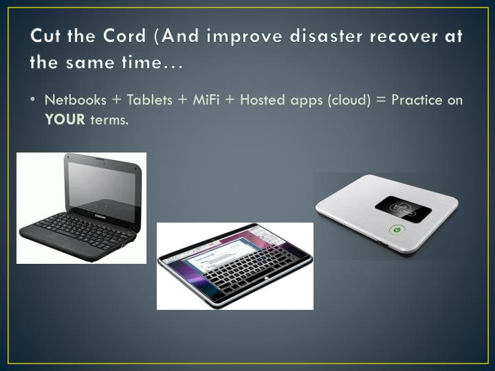 Cut the Cord (And improve disaster recover at the same time…