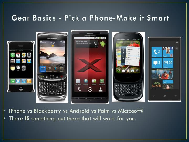 Gear Basics - Pick a Phone-Make it Smart