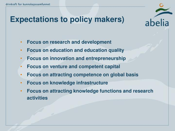 Expectations to policy makers