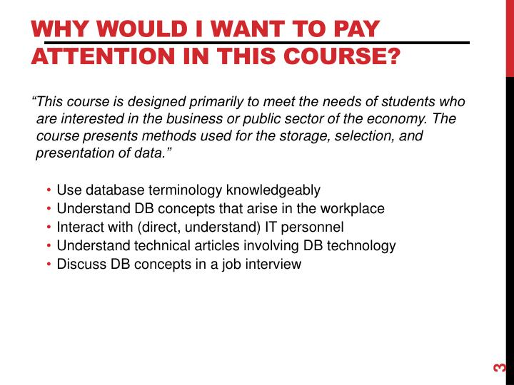 Why would I want to pay attention in this course?
