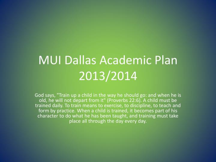 Mui dallas academic plan 2013 2014