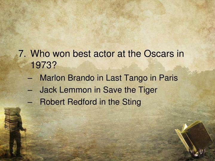 Who won best actor at the Oscars in 1973?