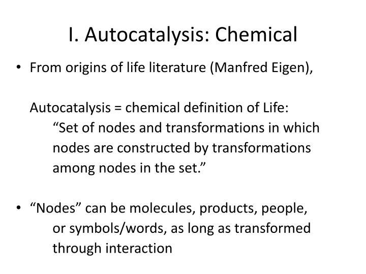 I. Autocatalysis: Chemical