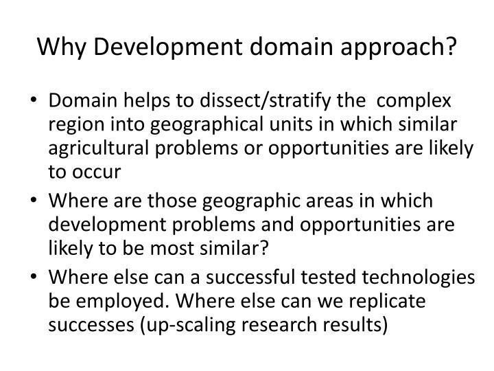Why Development domain approach?
