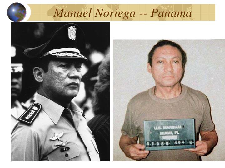 Manuel Noriega -- Panama