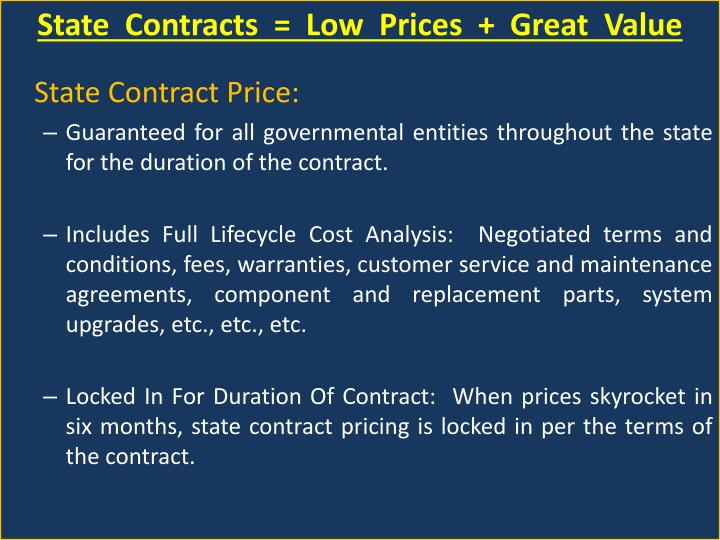 State  Contracts  =  Low  Prices  +  Great  Value
