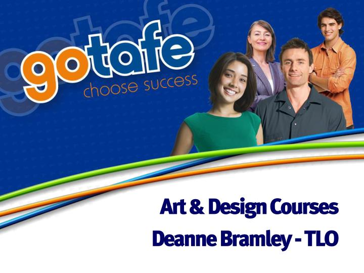 Art design courses deanne bramley tlo