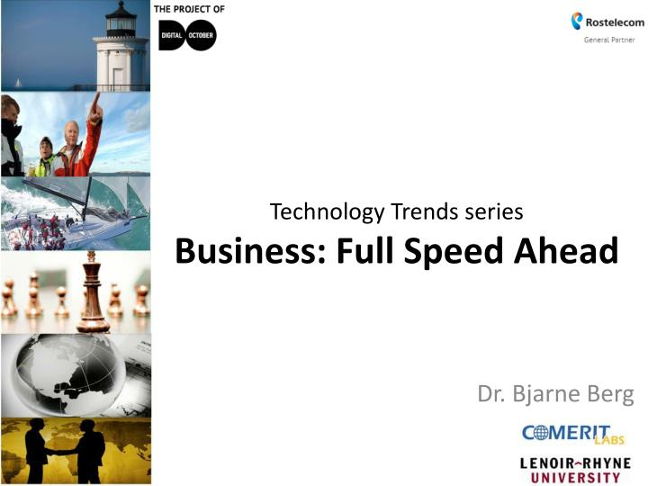 Technology trends series business full speed ahead